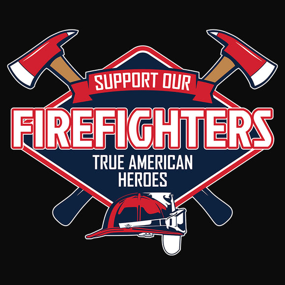 Support Our Firefighters True American Heroes