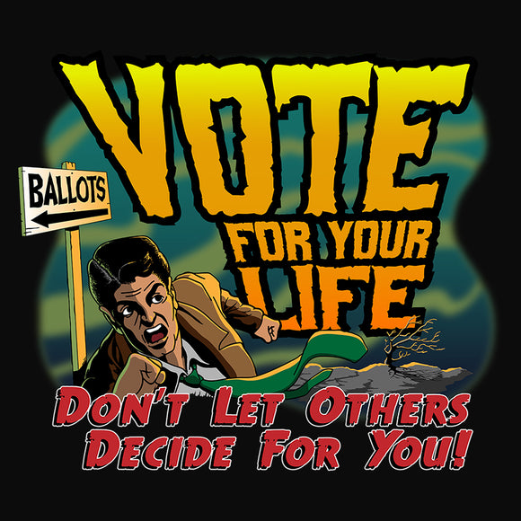 Vote For Your Life