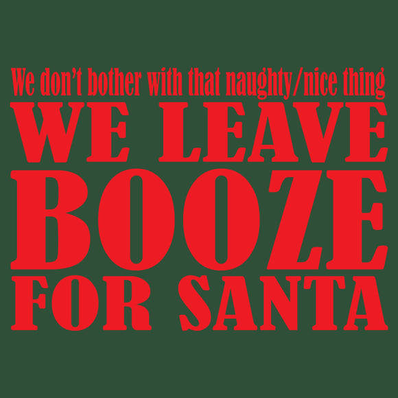 We Leave Booze for Santa