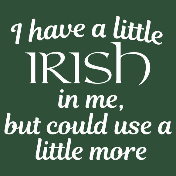 I Have a Little Irish In Me
