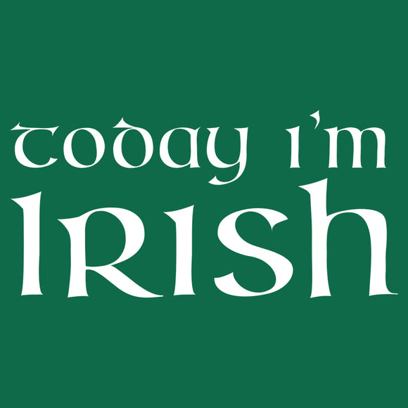 Today I'm Irish
