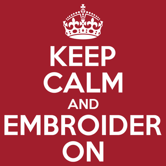 Keep Calm and Embroider On