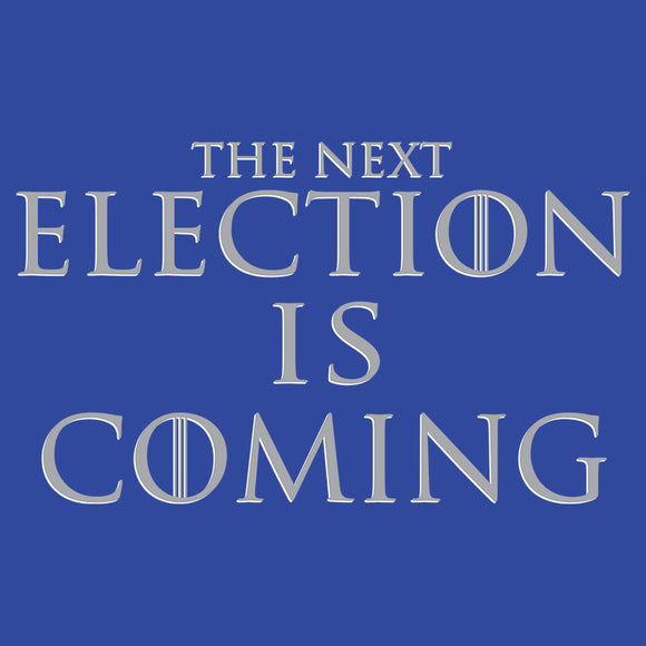 The Next Election is Coming