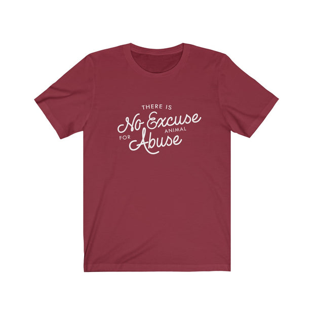 There's No Excuse for Animal Abuse Jersey Knit T-Shirt - 7 Colors