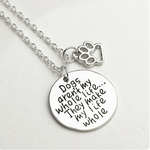 Dogs Make My Life Whole Necklace - The Pet Care Card