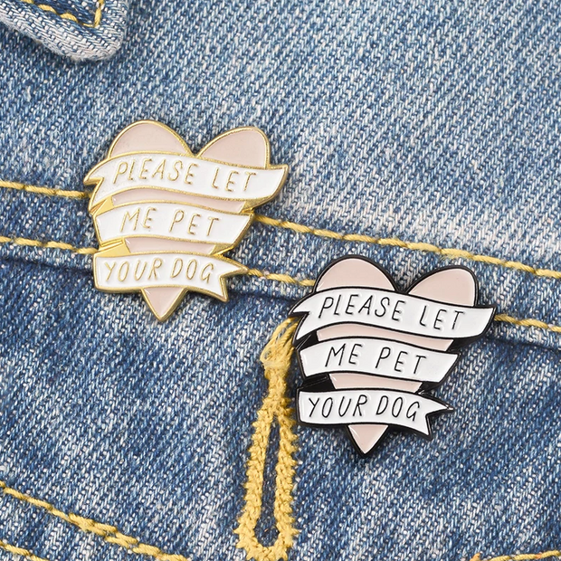 Let Me Pet Your Dog Enamel Pin