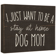 Stay At Home Dog Mom Hanging Wall Decor