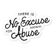 There's No Excuse for Animal Abuse Diecut Sticker