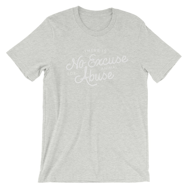 There's No Excuse For Animal Abuse Unisex T-Shirt - 7 Colors