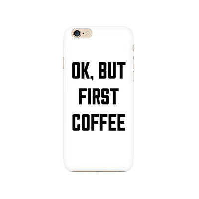 But First, Coffee Phone Case