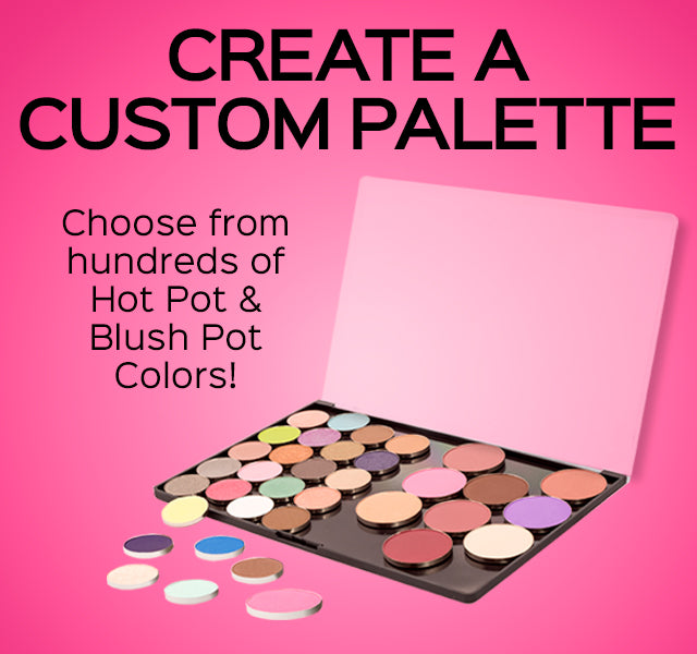 Custom Eyeshadows - Create a custom palette from hundreds of pressed eyeshadows and blush.