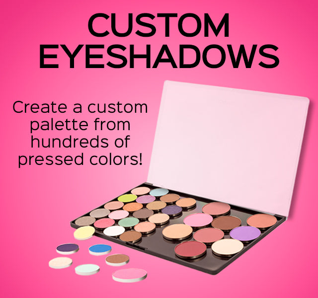 Custom Eyeshadows. Create a custom palette from hundreds of pressed colors!