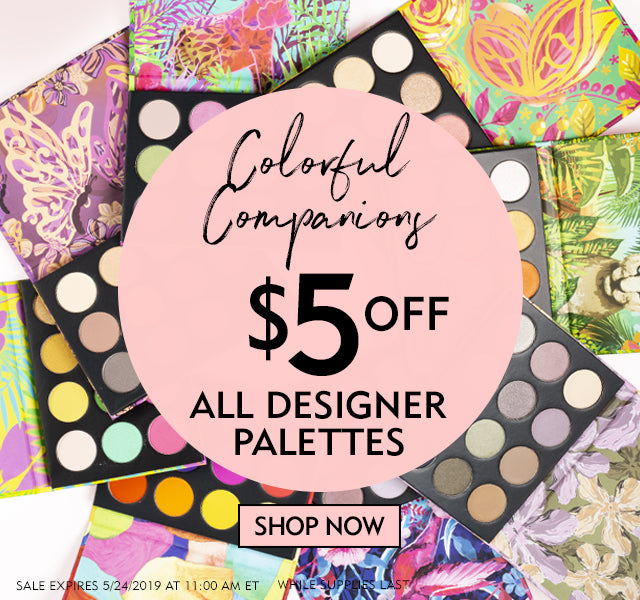 Colorful Companions! $5 Off All Designer Palettes