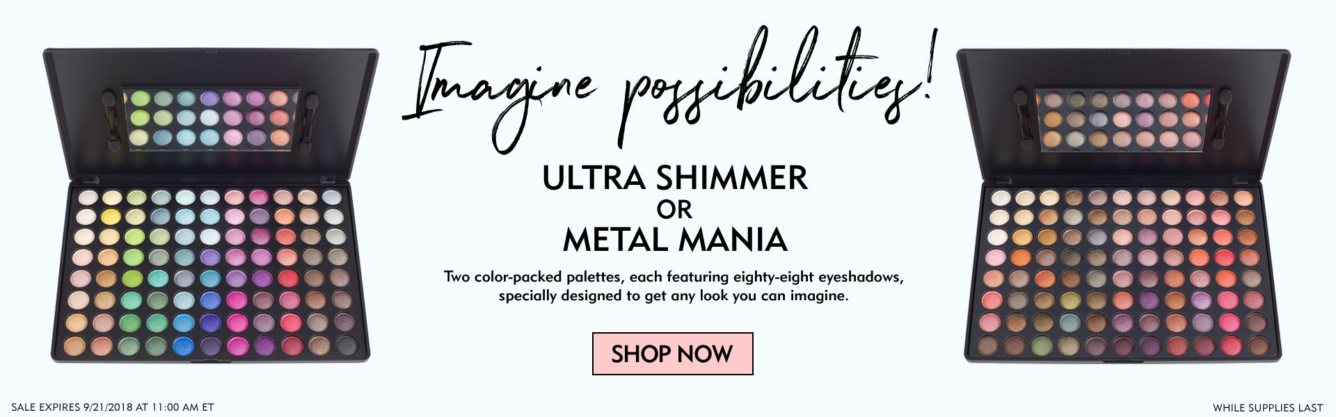 88 Metal Mania and 88 Ultra Shimmer Sale