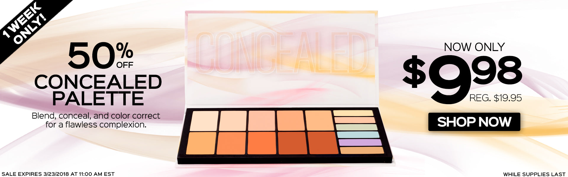 50% OFF Concealed Palette. Now Only $9.98 each, reg. $19.95!