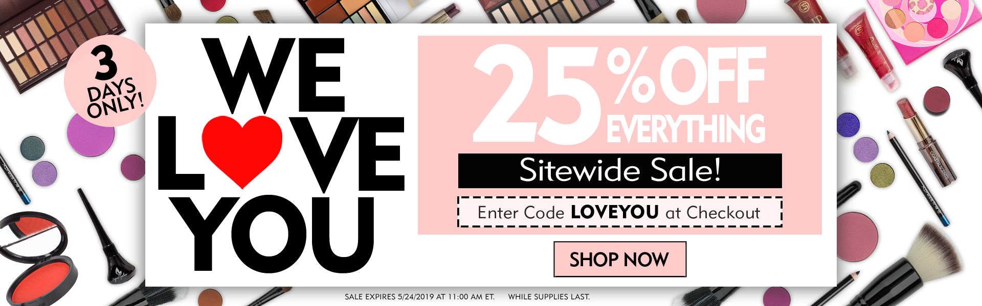 WE LOVE YOU - 25% OFF Everything Sitewide Sale! Enter Code LOVEYOU at checkout