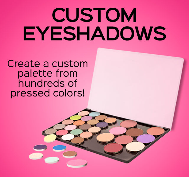Custom Eyeshadows - Create a custom palette from hundreds of pressed colors!
