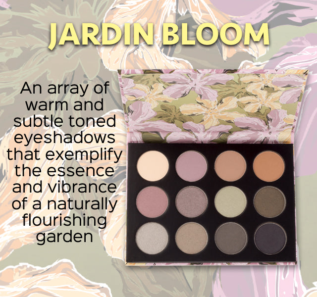 Jardin Bloom - An array of warm and subtle toned eyeshadows that exemplify the essence and vibrance of a naturally flourishing garden.