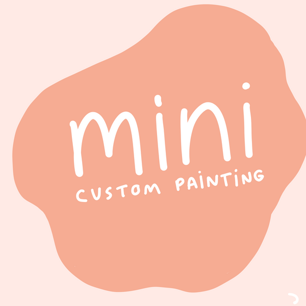 Mini Custom Painting