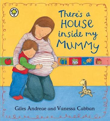 Giles Andreaes and Vanessa Cabben Book 'Theres A House Inside My Mummy'