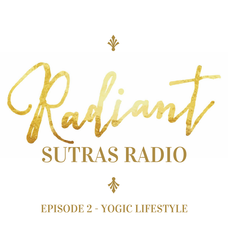 Radiant Sutras Radio - Episode 2 - Yogic Lifestyle