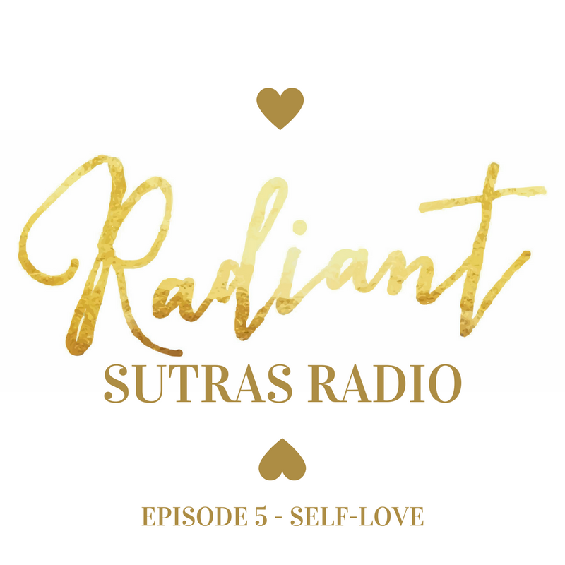 Radiant Sutras Radio - Episode 5 - Self Love
