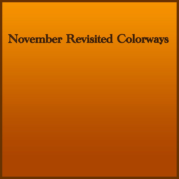 November Revisited Colorways