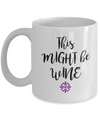 This Might Be Wine Mom Mug