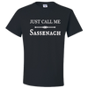 Just Call Me Sassenach Unisex T-Shirt