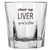 Shut Up Liver Etched Rock Glass Tumbler