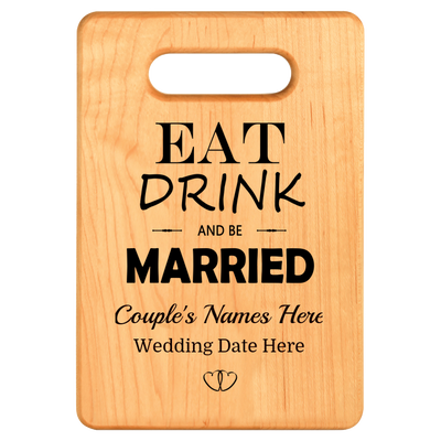 Eat Drink And Be Married Personalized Cutting Board
