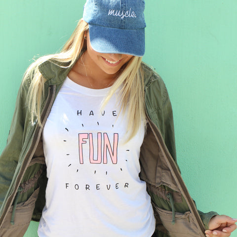 Have Fun Forever T-Shirt