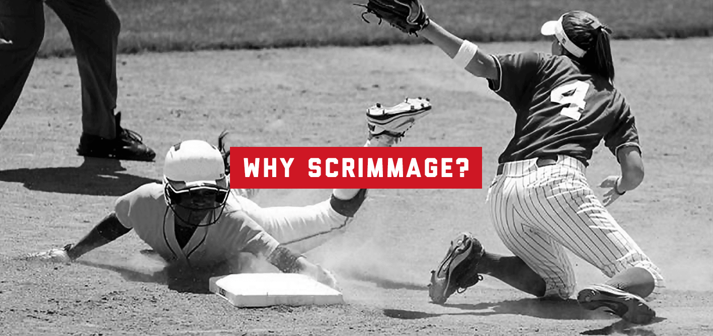 Why scrimmage?