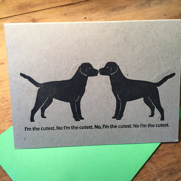 You're Cuter - No, I am cuter-black lab humor
