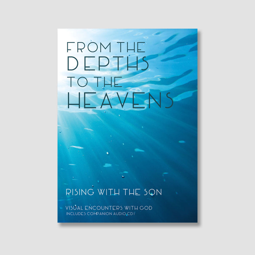 From the Depths to the Heavens: Rising with the Son