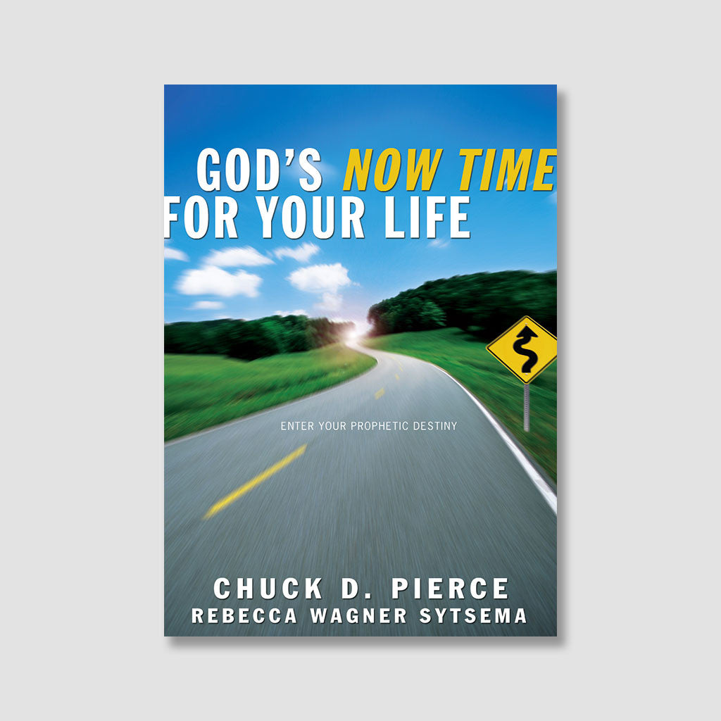 God's Now Time for Your Life by Chuck Pierce