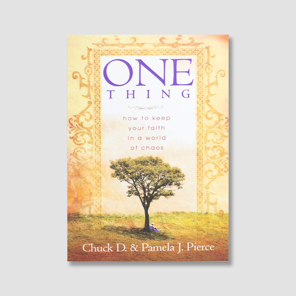 One Thing - How to Keep Your Faith in a World of Chaos