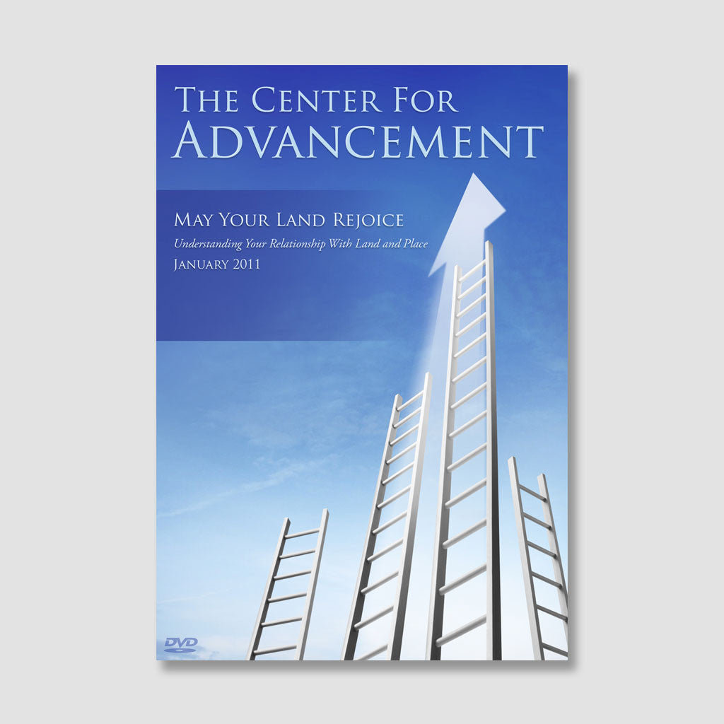 The Center for Advancement: May Your Land Rejoice
