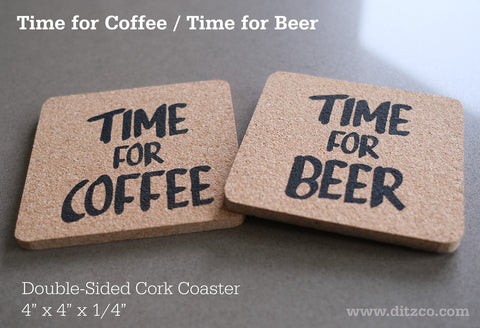 Time for Coffee, Wine, Beer | 4 Pack Cork Coasters