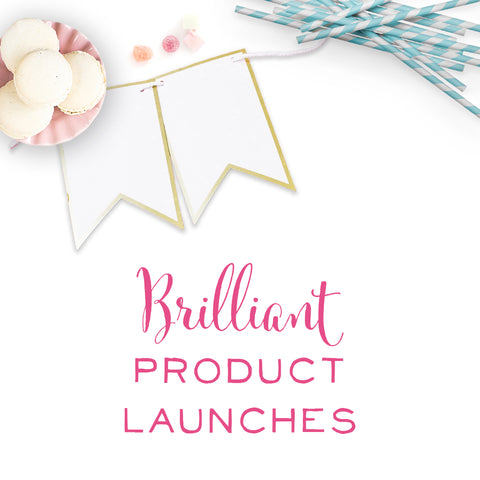 Brilliant Product Launches