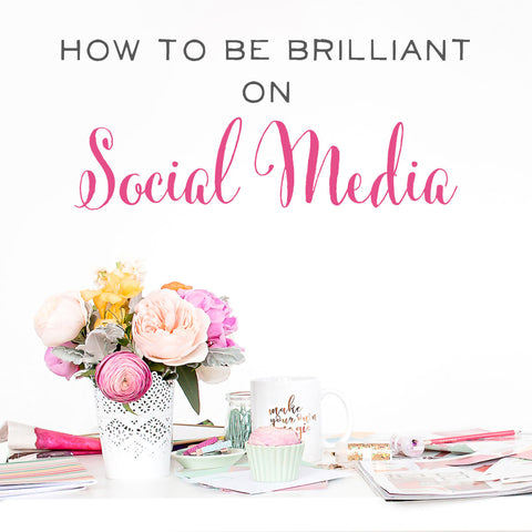 How to Be Brilliant on Social Media Class