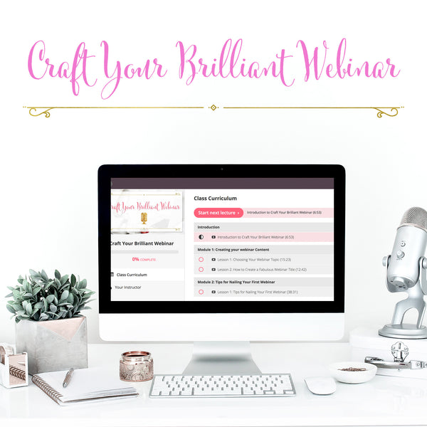 Craft Your Brilliant Webinar Course - with Bonuses T
