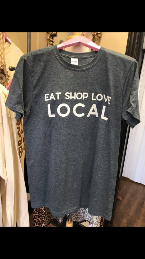 Eat Shop Love Local Tee