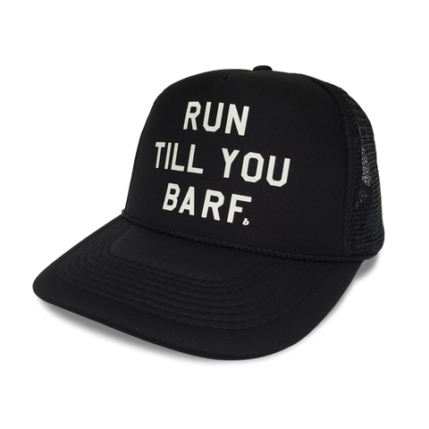 RUN TILL YOU BARF - Trucker