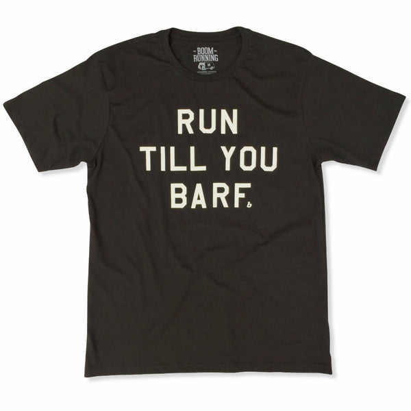 RUN TILL YOU BARF Tee