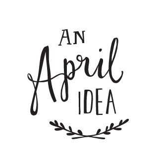 An April Idea