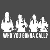 2369W - Who You Gonna Call?