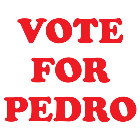 2392W - Vote For Pedro