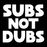2664 - Subs not Dubs