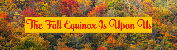 The Autumn Equinox Is Upon Us